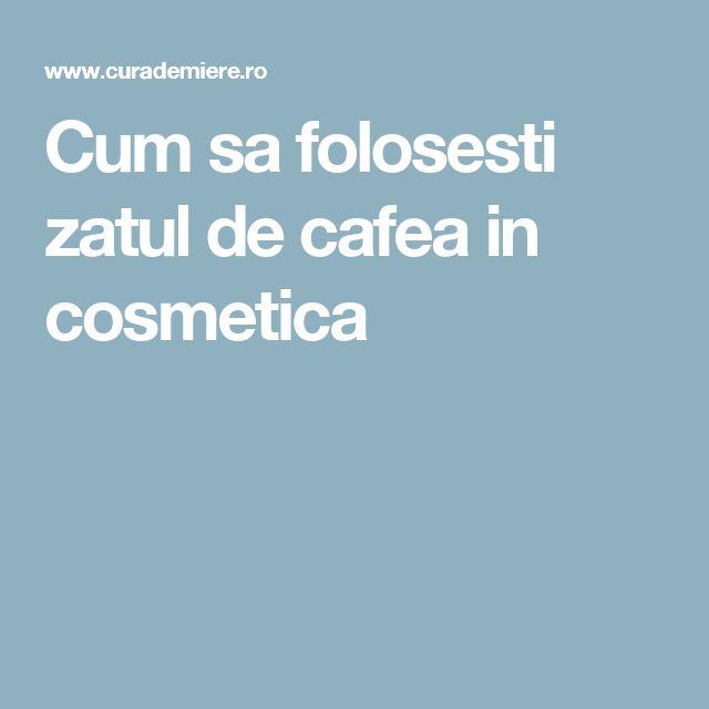Cum sa folosesti zatul de cafea in cosmetica