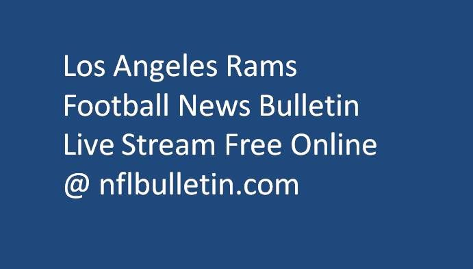Everything You Need To Know More About Los Angeles Rams Latest Updates Football Bulletin News Live Scores Stats Stan Rams Football Los Angeles Rams Football