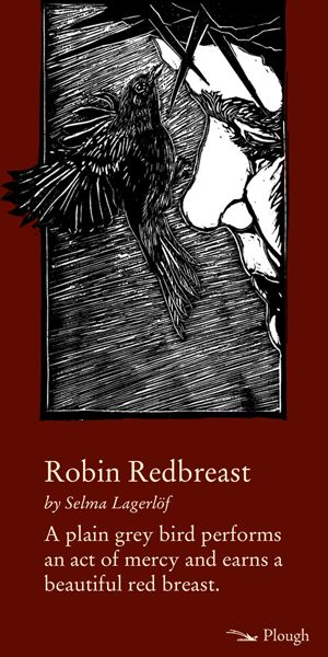 "Robin Redbreast - a short story by Selma Lagerlof takes its readers to the heart of Easter. You'll also find this story in the new book: ""Easter Stories: Classic Tales for the Holy Season."" http://www.plough.com/en/topics/culture/short-stories/robin-redbreast-easter-short-story"