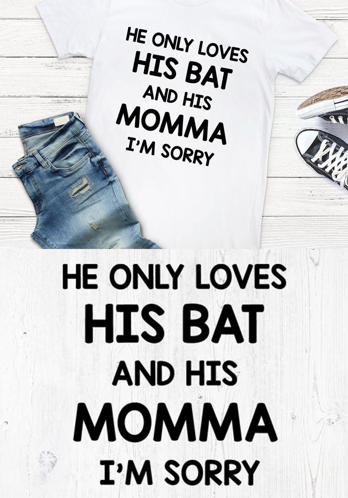 He Only Loves His Bat And His Momma I M Sorry Svg File Baseball Baseballmom Baseballsvg Svg Cricut Silhouette Baseball Humor Baseball Mom Love Him