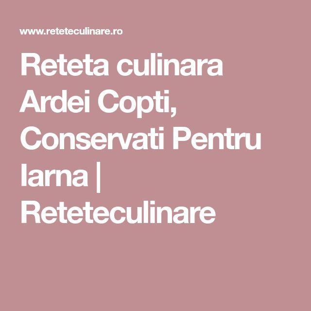 Reteta culinara Ardei Copti, Conservati Pentru Iarna | Reteteculinare
