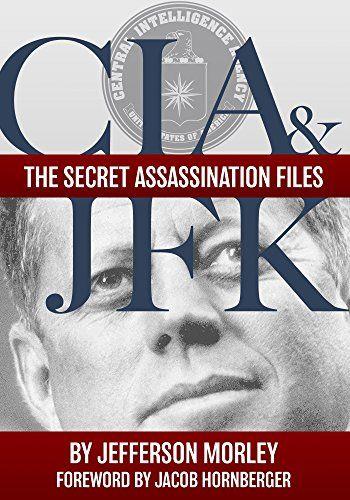 CIA & JFK: The Secret Assassination Files by Jefferson Mo... https://www.amazon.com/dp/B01FIGY89Y/ref=cm_sw_r_pi_dp_x_qLqnybTABZK8X