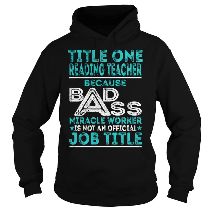 Title One Reading Teacher Because BADASS Miracle Worker Job Title TShirt