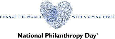 National Philanthropy Day ** November 15, 2012 ** Change the World with a Giving Heart ** Showing Appreciation to ALL Who Give their Time, Talent and Treasure to make our world a better place!