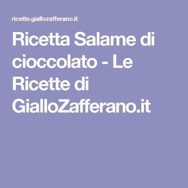 Ricetta Salame di cioccolato - Le Ricette di GialloZafferano.it