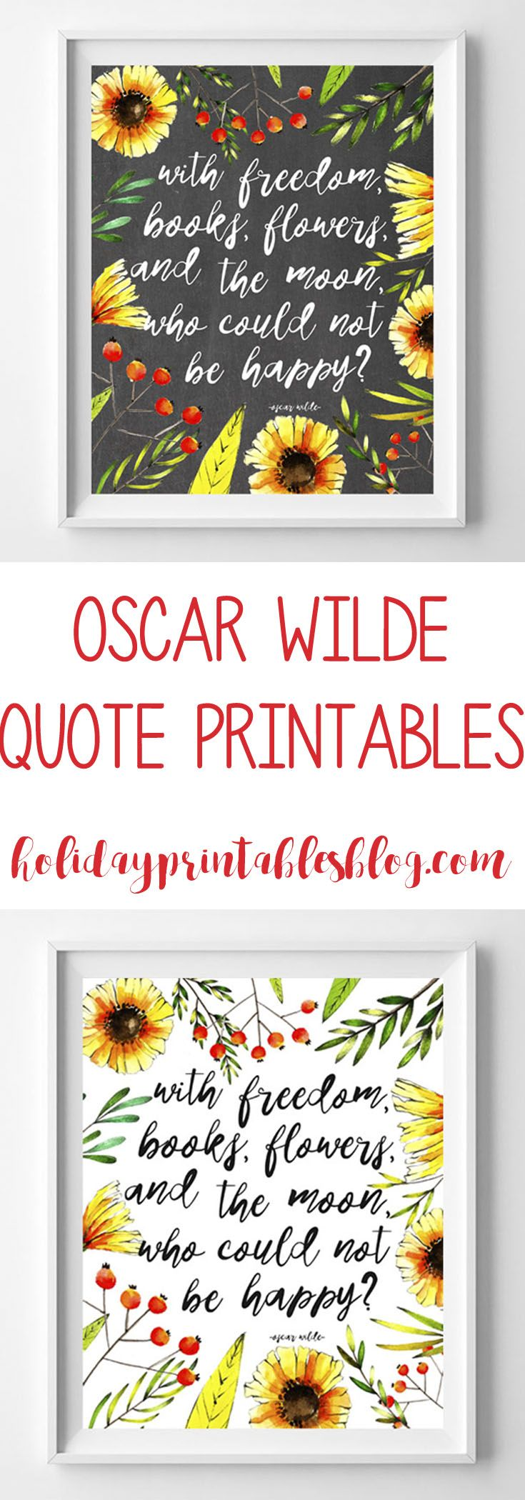 Oscar Wilde quote free printable art! Featuring sunflowers and a chalkboard or white background, this printable art is perfect for your spring or summer home decor!