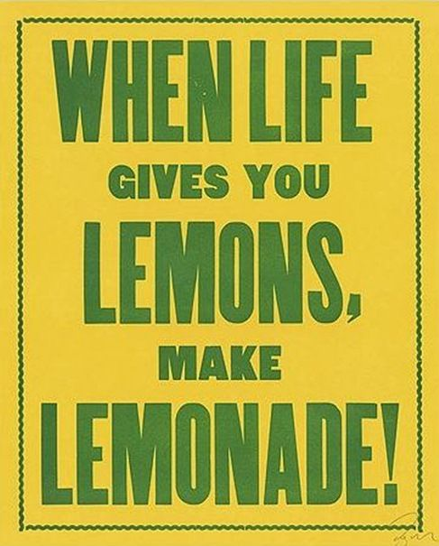 one of my favorite sayings.: Sayings, Lemons, Life, Inspiration, Quotes, Lemonade, Thought, Pound Cake
