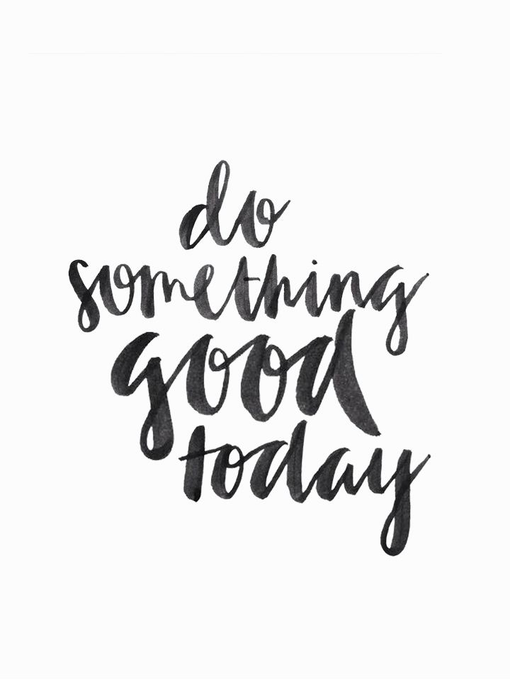 Do something good today | hand lettered quote