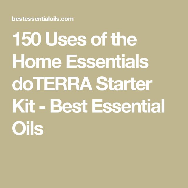 150 Uses of the Home Essentials doTERRA Starter Kit - Best Essential Oils
