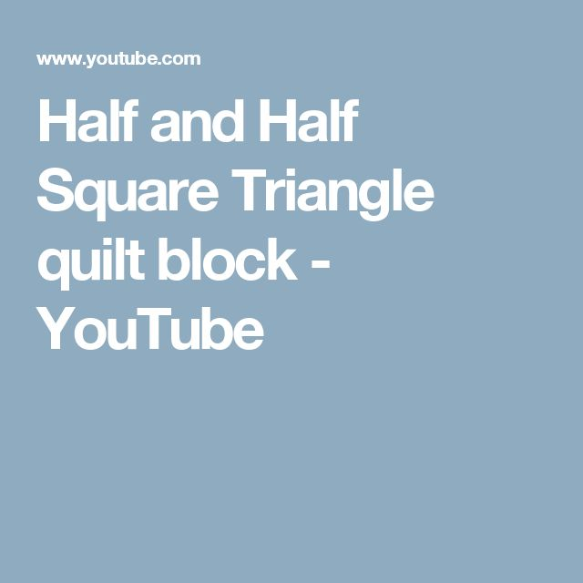 Half and Half Square Triangle quilt block - YouTube