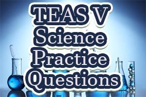 TEAS V Science Practice Questions  How to pass the Test of Essential Academic Skills (TEAS), using our easy step-by-step TEAS test study guide, without weeks and months of endless studying http://www.mometrix.com/blog/teas-v-science-practice-questions/