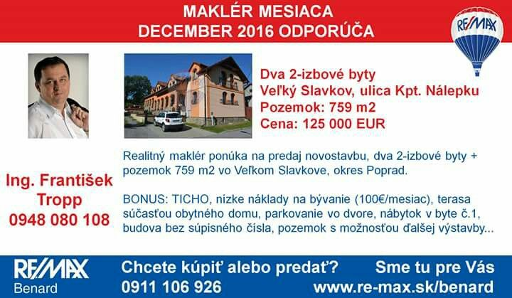 Maklér mesiaca december v našej kancelárii František Tropp odporúča túto nehnuteľnosť >> http://www.remax-slovakia.sk/reality/detail/80554/predaj-bytu-2-izbovy-130-m2-velky-slavkov/re-max-benard/M3407/  Všetky nehnuteľnosti makléra - nájdete na www.re-max.sk/frantisektropp  Hľadáte iný druh nehnuteľnosti alebo chcete predať svoju nehnuteľnosť? Sme tu pre Vás >> www.re-max.sk/benard