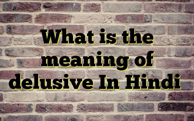 What is the meaning of delusive In Hindi http://www.englishinhindi.com/?p=4943&What+is+the+meaning+of+delusive+In+Hindi  Meaning of  delusive in Hindi  SYNONYMS AND OTHER WORDS FOR delusive  धोखे से भरा हुआ→delusive,delusory,deceptive,misleading मायिक→delusive,illusory,delusory,deceptive,misleading ग़ैरहक़ीक़ी→delusory,delusive अयथार्थ→unreal,mythological,delusive,delusory,ins...