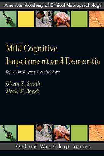 Mild Cognitive Impairment and Dementia: Definitions, Diag...