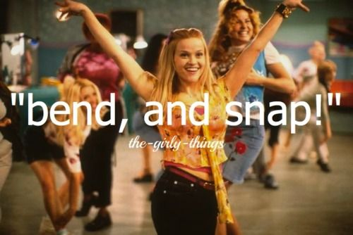 The bend and snaaap! Works every tiiimmee! I legit watched this movie like at least twice a day