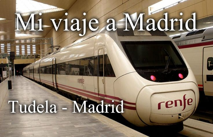 Mi viaje en tren de Tudela a Madrid