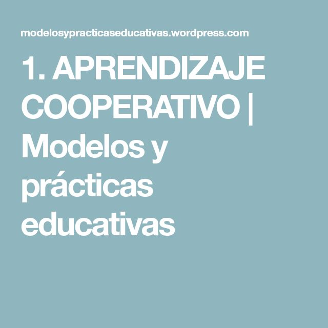1. APRENDIZAJE COOPERATIVO | Modelos y prácticas educativas