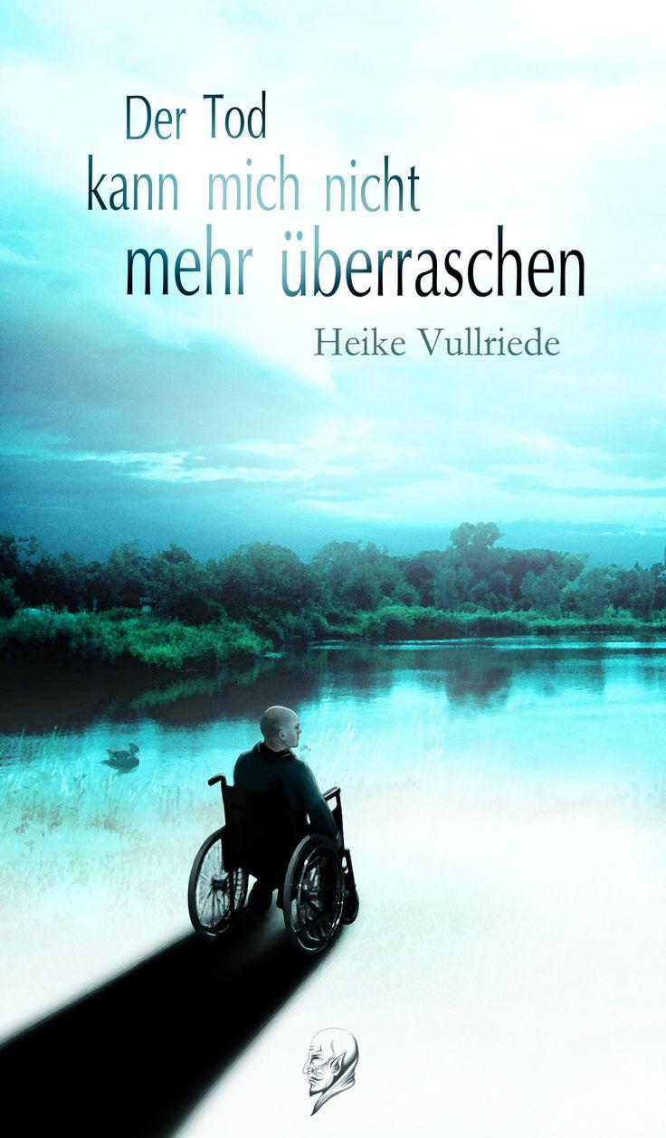 """Rezension: """"Der Tod kann mich nicht mehr überraschen"""" von Heike Vullriede"""