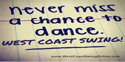 Never miss a chance to dance West Coast Swing!  #westcoastswing #WCS #