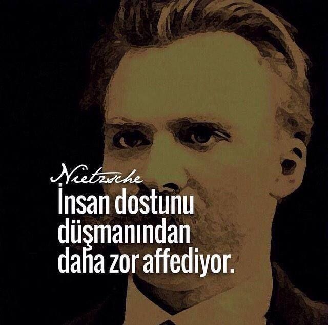 İnsan dostunu düşmanından daha zor affediyor.   - Nietzsche  #sözler…