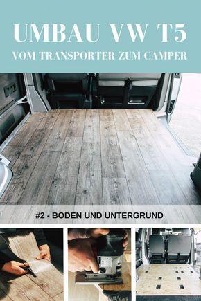 Vom Transporter Zum Camper Boden Und Untergrund Take An Advanture T5 Transporter Camper Umbau Transporter