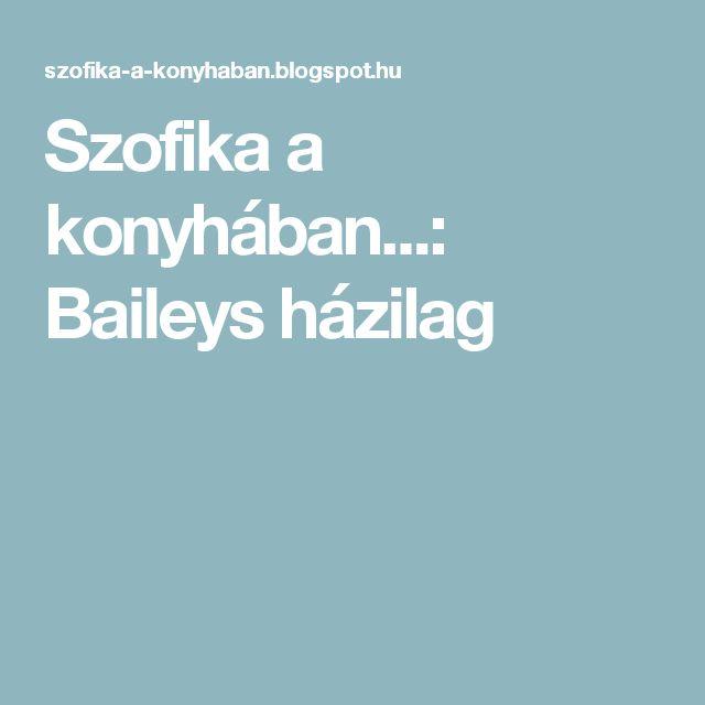 Szofika a konyhában...: Baileys házilag