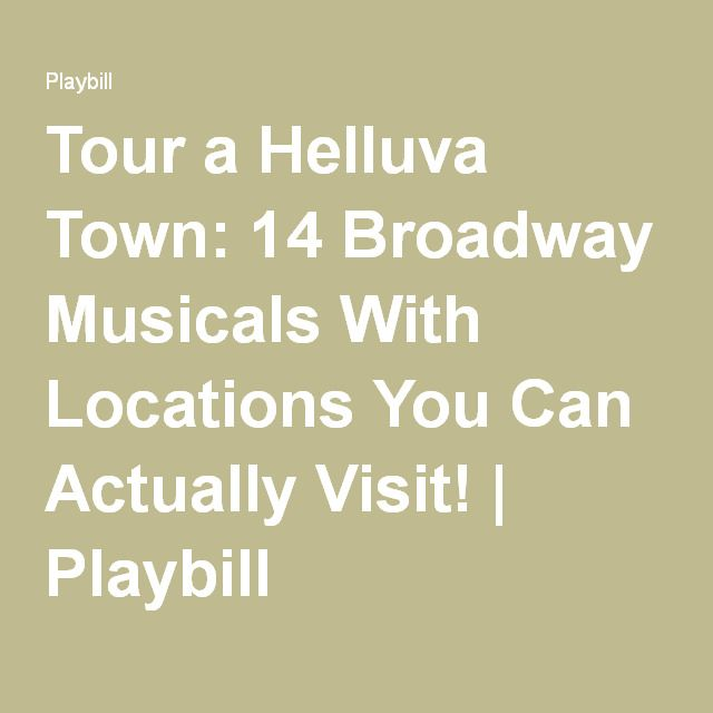 Tour a Helluva Town: 14 Broadway Musicals With Locations You Can Actually Visit! | Playbill