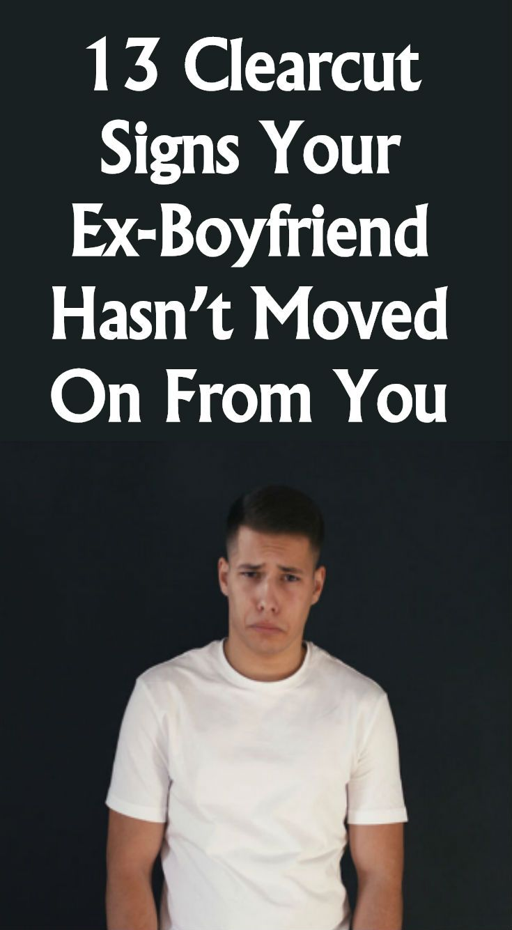how to know if your ex boyfriend has moved on