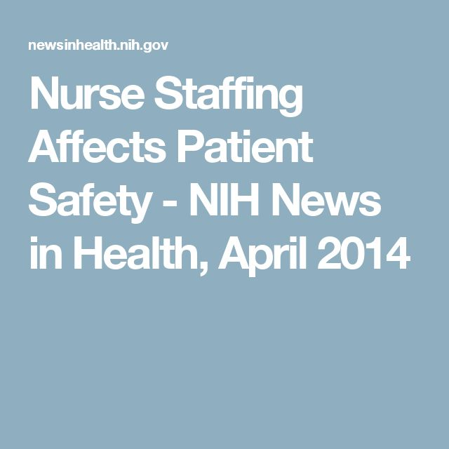 Nurse Staffing Affects Patient Safety - NIH News in Health, April 2014