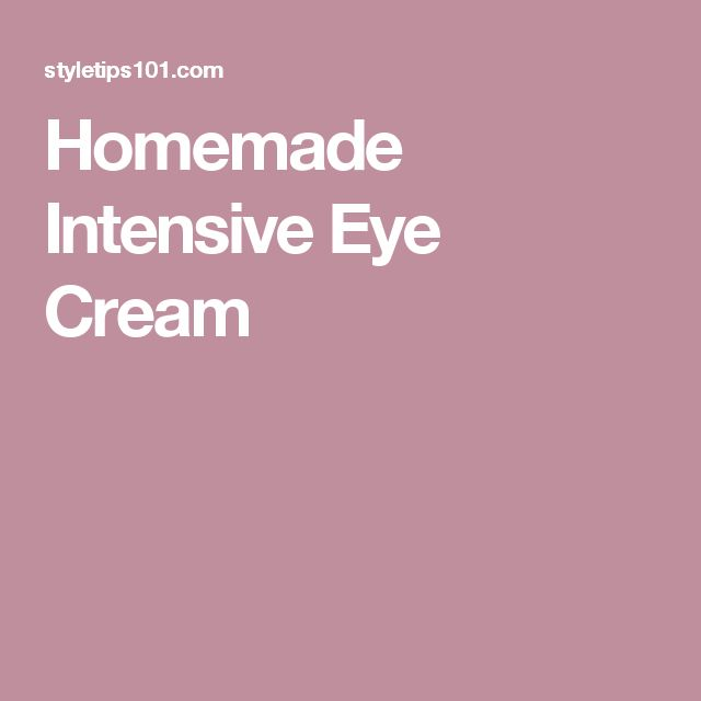 Homemade Intensive Eye Cream