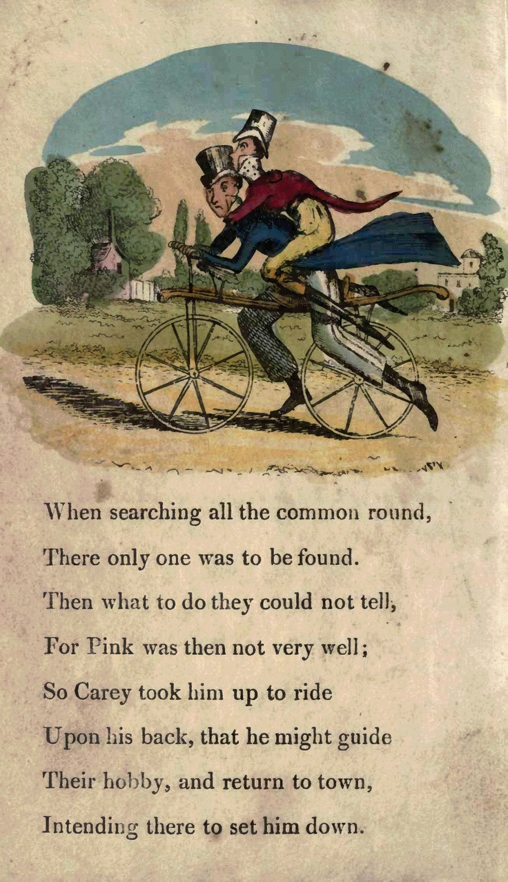 Page 10  When searching all the common round, There only one was to be found. Then what to do they could not tell, For Pink was then not very well; So Carey took him up to ride Upon his back that he might guide Their hobby, and return to town, Intending there to set him down.