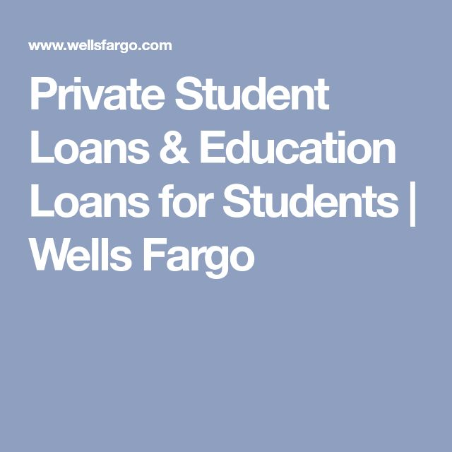 Private Student Loans & Education Loans for Students | Wells Fargo