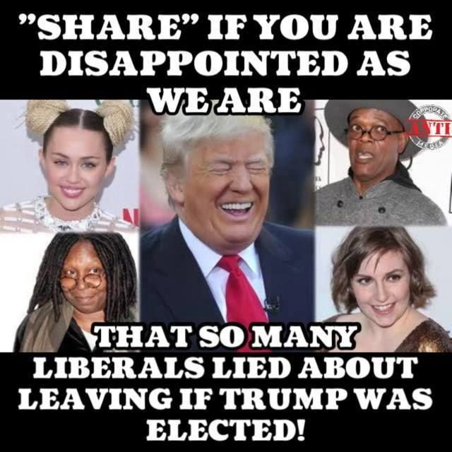 You can't believe anything a liberal says. I'm glad no one held their breath waiting for these celebrity nuts to pack and leave.
