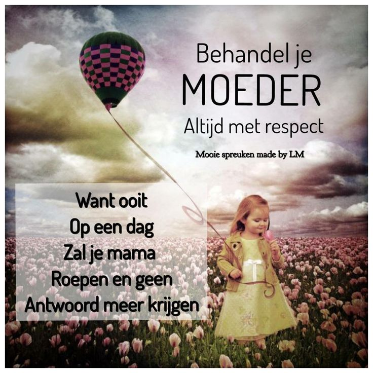 Citaten Moeder : Best images about spreuken on pinterest poppy fields