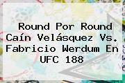 http://tecnoautos.com/wp-content/uploads/imagenes/tendencias/thumbs/round-por-round-cain-velasquez-vs-fabricio-werdum-en-ufc-188.jpg Cain Velasquez. Round por round Caín Velásquez vs. Fabricio Werdum en UFC 188, Enlaces, Imágenes, Videos y Tweets - http://tecnoautos.com/actualidad/cain-velasquez-round-por-round-cain-velasquez-vs-fabricio-werdum-en-ufc-188/