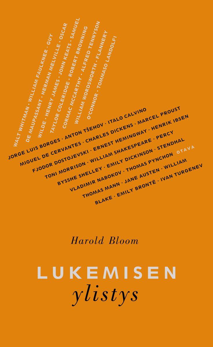 Title: Lukemisen ylistys   Author: Harold Bloom   Designer: Päivi Puustinen