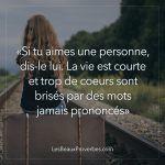 Les Beaux Proverbes – Proverbes, citations et pensées positives »  » La vie est courteet trop de coeurs sontbrisés