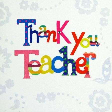 Thanks teacher! Have you thanked a teacher today?