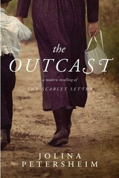 The Outcast: a modern retelling of The Scarlet Letter - top of my favorite fiction list for this year... so far.
