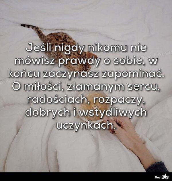 BESTY.pl - Jeśli nigdy nikomu nie mówisz prawdy o sobie, w końcu zaczynasz zapominać. O miłości, złamanym se...