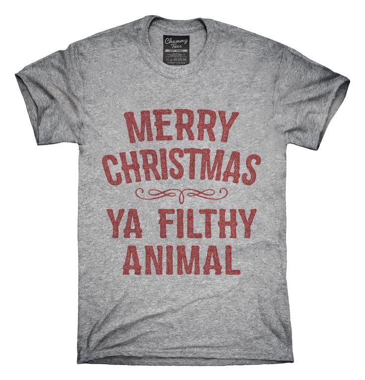 Merry Christmas Ya Filthy Animal T-shirts, Hoodies,