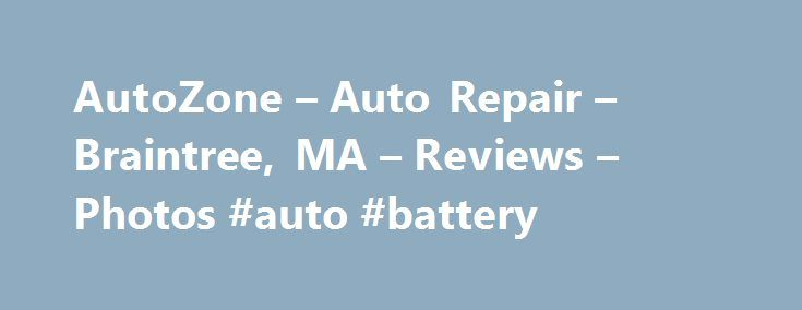 AutoZone – Auto Repair – Braintree, MA – Reviews – Photos #auto #battery http://auto-car.nef2.com/autozone-auto-repair-braintree-ma-reviews-photos-auto-battery/  #www.auto zone.com # Recommended Reviews I m a fan of this AutoZone location because the staff is great! They re extremely helpful when I come in clueless about what I need to fix… Read More I m a fan of this AutoZone location because the staff is great! They re extremely helpful when I come in clueless about what I need to fix my…