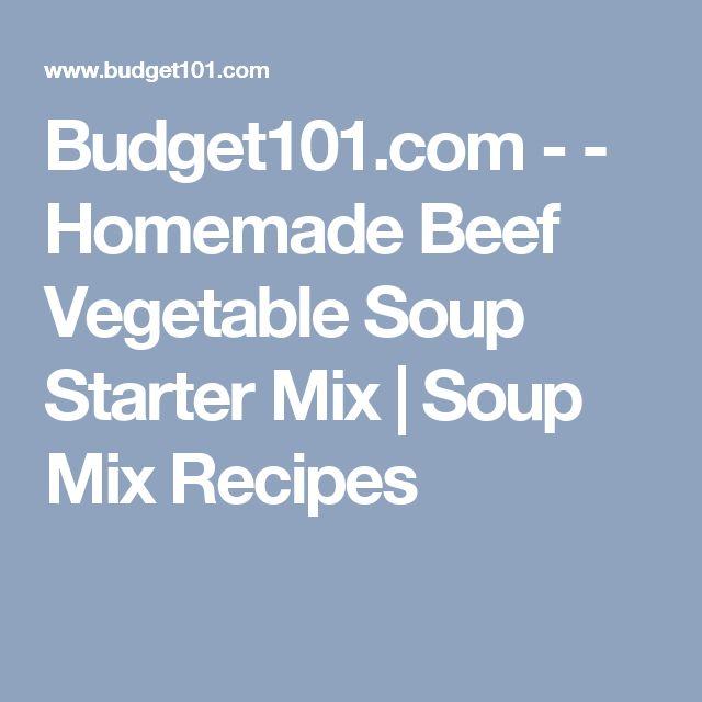 Budget101.com - - Homemade Beef Vegetable Soup Starter Mix | Soup Mix Recipes