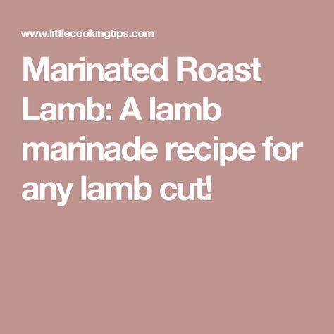 Marinated Roast Lamb: A lamb marinade recipe for any lamb cut!
