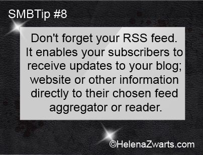 Don't forget your RSS feed. It enables your subscribers to receive updates to your blog; website or other information directly to their chosen feed aggregator or reader.