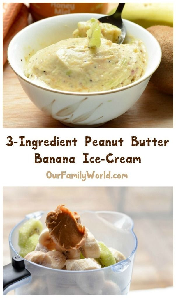 have to try this three-ingredient Peanut Butter Kiwi Banana Ice-cream ...