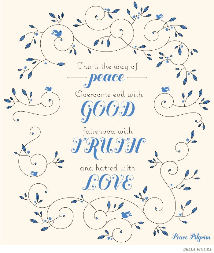 Get inspired by the Peace Pilgrim. This inspirational quote features the Hendrix design by Bella Figura.