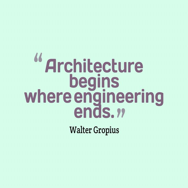 #Architecture begins where #engineering ends - Walter #Gropius