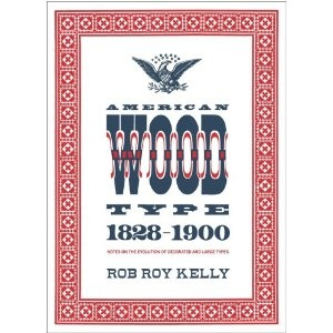 """New edition of Rob Roy's """"American Wood Type: 1828 - 1900"""" $35"""