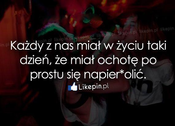 Każdy z nas miał w życiu taki…  www.Likepin.pl